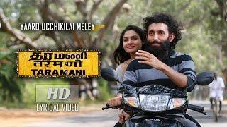 Download Hindi Video Songs - Yaaro Ucchikilai Meley (Lyrical Video) - Taramani | Yuvan Shankar Raja | Na Muthukumar | Ram