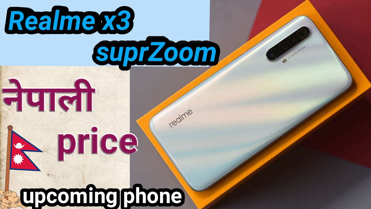 Realme X3 Super Zoom Edition First Look Specifications Realme
