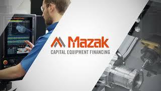 Hassle-Free, Low-Cost Financing on Mazak Equipment