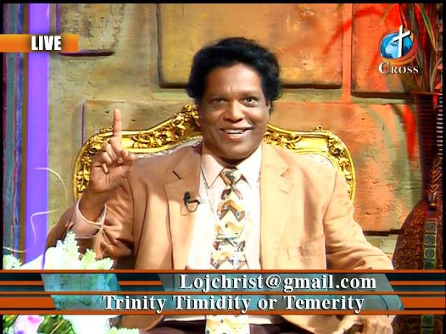 Trinity Timidity or Temerity Dr. Dominick Rajan 09-21-2018