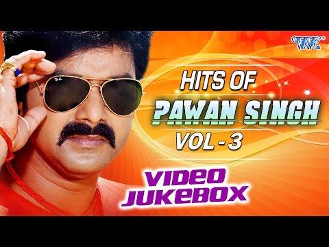 Hits Of Pawan Singh || Vol - 3 || Video JukeBOX...