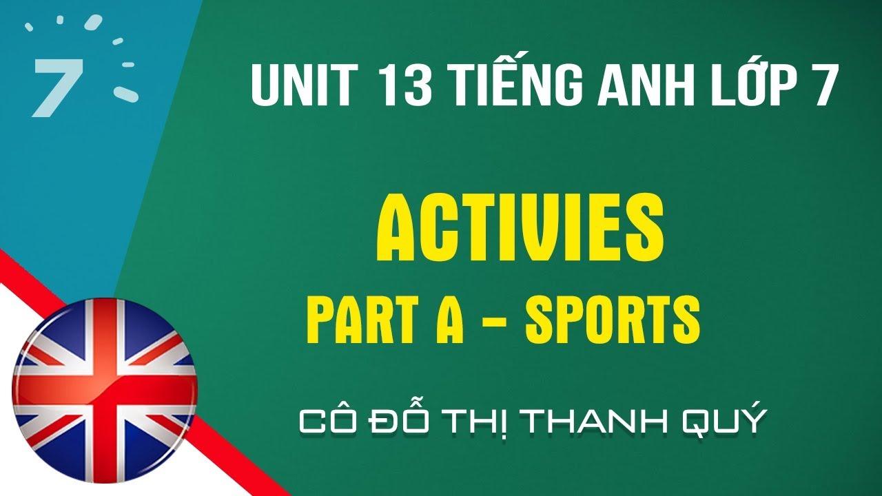 Unit 13: Part A - Sports trang 129 SGK Tiếng Anh lớp 7|HỌC247