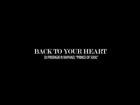 """Raphael """"Prince Of Soul"""" DJ Prodigio """"Back To Your Heart"""" Official Video"""