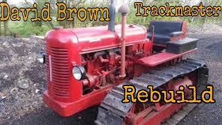 Gambar cover David Brown Trackmaster crawler  Rebuild By Carl Hargreaves