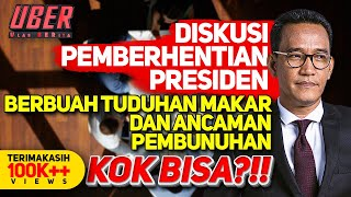 DISKUSI PEMBERHENTIAN PRESIDEN BERBUAH TUDUHAN MAKAR DAN ANCAMAN PEMBUNUHAN. KOK BISA?!!