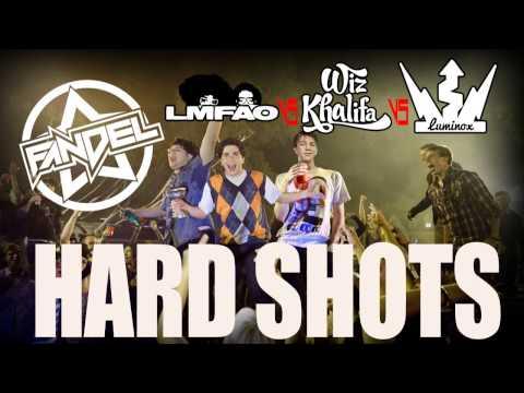 Hard Shots - Wiz Khalifa vs. LMFAO vs. Luminox (DJ Fandel Mashup)