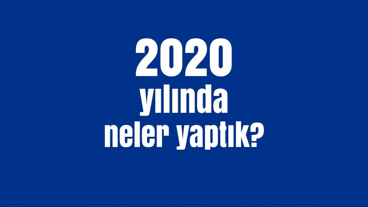 2020'de Neler Neler Yaptık