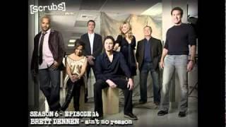SCRUBS - Brett Dennen - Ain't No Reason (S6E14)