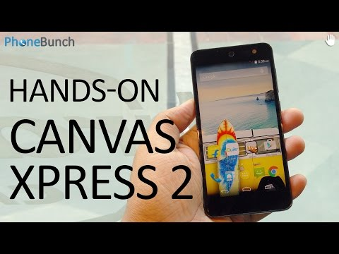 Micromax Canvas Xpress 2 Hands-on Overview & First Impressions