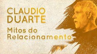 Cláudio Duarte - Mitos do Relacionamento  | Palavras de Fé