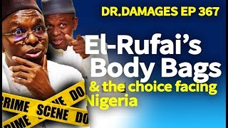 Dr. Damages Show – episode 367: El-Rufai's Body Bags & the choice facing Nigeria