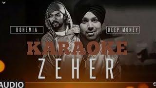 Zeher Song karaoke || Deep money Feat. Bohemia || Musicgram || Digital Sheff