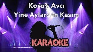 Koray Avcı - Yine Aylardan Kasım (Karaoke Video)