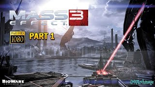 Mass Effect 3 (PC) Walkthrough Gameplay [1080P HD 60FPS ] | The Reapers Are Here! | Episode #1