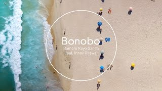 Download Bonobo: Bambro Koyo Ganda (feat. Innov Gnawa) [Official ] MP3 song and Music Video