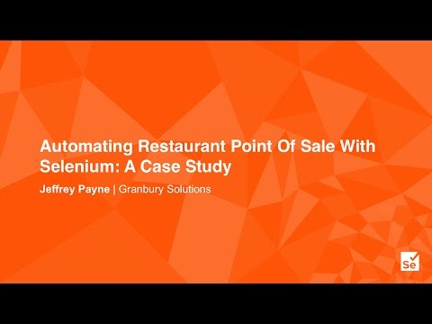 Automating Restaurant Point of Sale With Selenium: A Case Study -  Jeffrey Payne