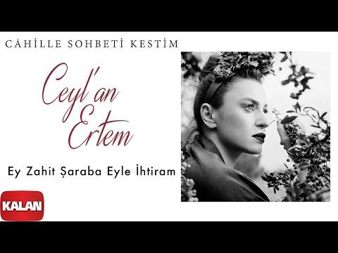 Ceyl'an Ertem Feat.Coşkun Karademir - Ey Zahit Şaraba Eyle İhtiram [ ©2020 Kalan ]