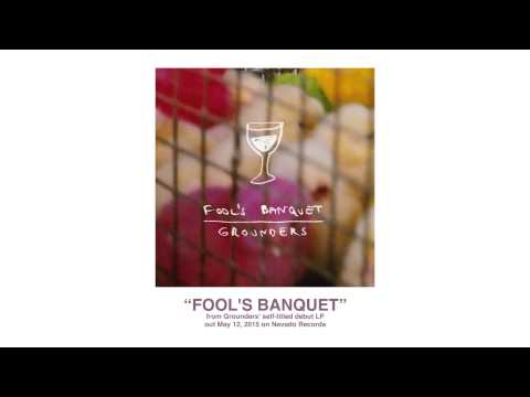 "Grounders - ""Fool's Banquet"" (Audio)"