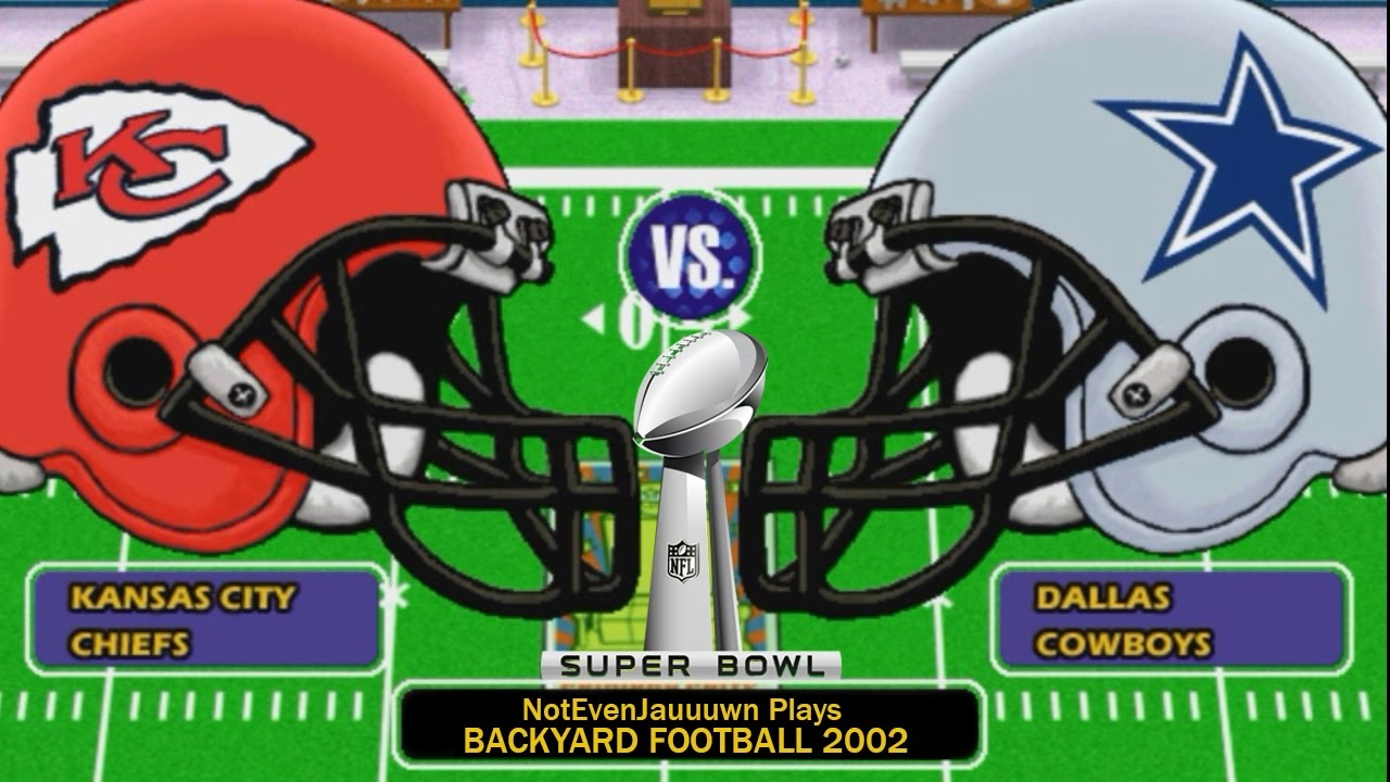 super bowl in backyard football 2002 dallas cowboys vs kansas city