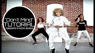 Dance Tutorial (Complete) Don't Mind - Kent Jones - Miesha Michelle Choreography