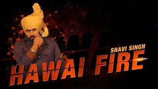 New Punjabi Songs 2016 | Hawai Fire | Shavi Singh | Official Video [HD] | Latest Punjabi Songs