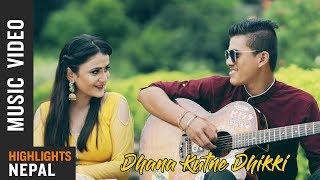 Melina Rai New Song - Dhana Kutne Dhikki | Krishna Kumal Feat. Binod & Pujan (2018/2075)