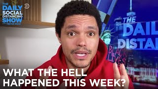 What the Hell Happened This Week? | The Daily Social Distancing Show