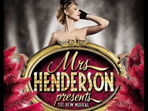Review Mrs Henderson Presents Musical West End London - Windmill Theatre Musical
