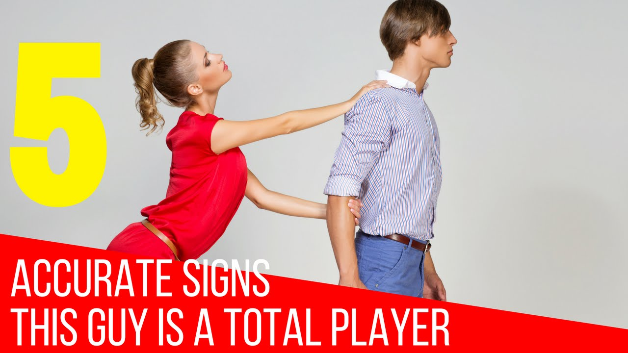 Signs A Guy Is A Player