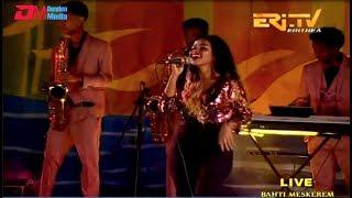 ERi-TV:2019 Independence Week Festivities:  Bahti Meskerem Concert - Part III of III