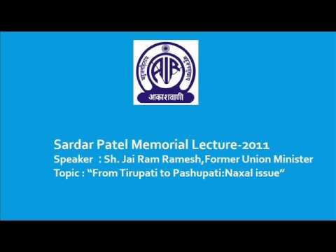 Sardar Patel Memorial Lecture-2011 Speaker : Sh. Jai Ram Ramesh,Former Union Minister