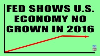 Federal Reserve Chart: U.S. Economy NO GROWTH in 2016!