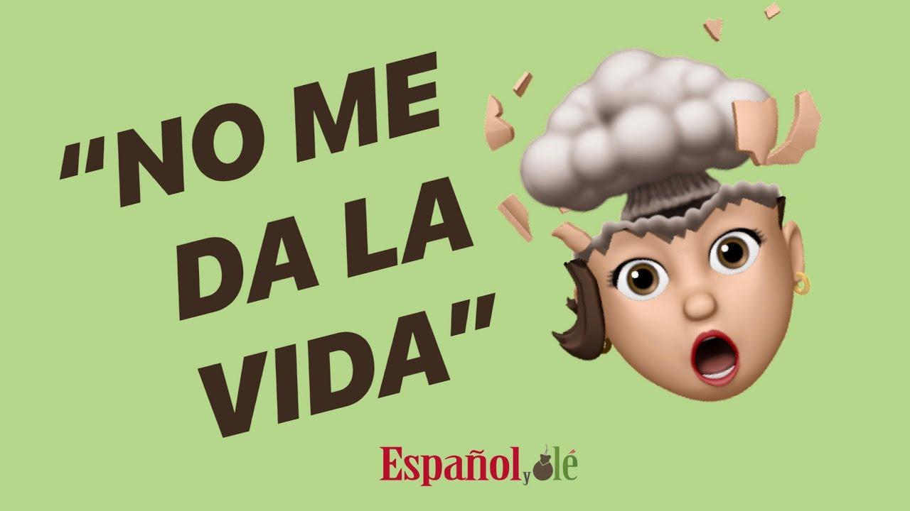 """🤦♀️""""NO ME DA LA VIDA"""". ➡Aprender Español con expresiones. Español coloquial. 💖 Español en contexto."""