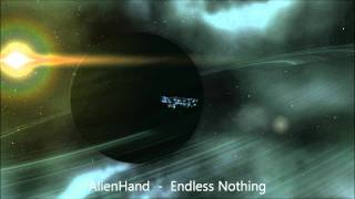 AlienHand - Endless Nothing [HQ]
