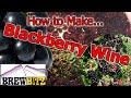 How to Make Blackberry Wine by Brewbitz Homebrew Shop
