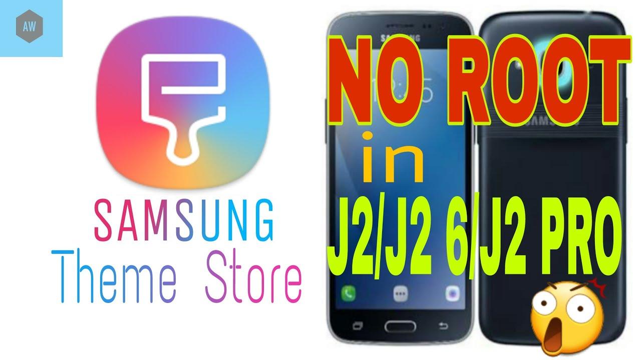 Theme Store Mod For Samsung Galaxy J2 & Galaxy J2 Pro/16 🔥 | NO ROOT