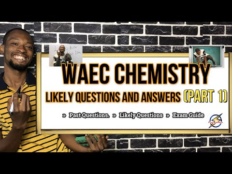 WAEC 2021 Chemistry Likely Questions And Answers | Part 1