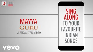 Mayya - Guru|Official Bollywood Lyrics|Kirti Sagathia| Chinmaye|A.R. Rahman