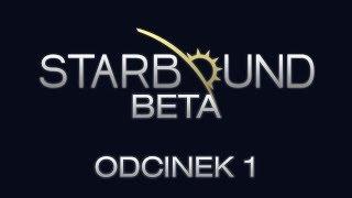 Starbound Beta #1 - Terraria w kosmosie?