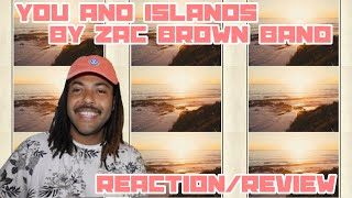 RAP FAN REACTS TO COUNTRY!! | You and Islands - Zac Brown Band | REACTION/REVIEW