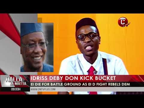 Chad President Idriss Deby don kick bucket