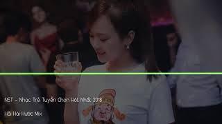 Nonstop   Việt Mix   Nhạc Trẻ Tuyển Chọn HOT Nhất 2018   Hải Hài Hước Mix