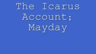 Watch Icarus Account Mayday video