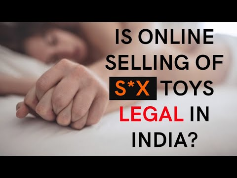 Future of Adult Toys industry in India | Selling of Adult toys legal or not in India? |
