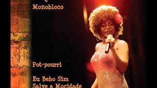 Elza soares e Monobloco - Pout-pourri / Eu Bebo Sim / Salve a Mocidade/ Oba