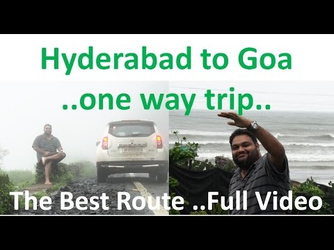 hyderabad to goa in my duster ...best route to go in 10 hours ...don't miss last 10min