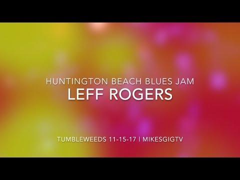 Huntington Beach Blues Jam 11-15-17 Leff Rogers | MikesGigTV