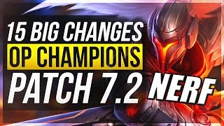 15 BIG CHANGES & NEW OP CHAMPS - Patch 7.2 - League of Legends