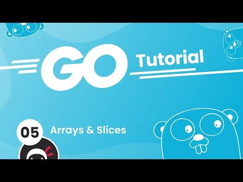 Go (Golang) Tutorial #5 - Arrays & Slices