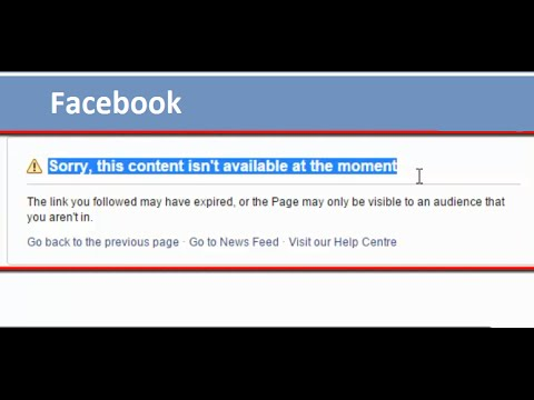 Facebook: Sorry this content isn't available at the moment by  Troubleshooting errors